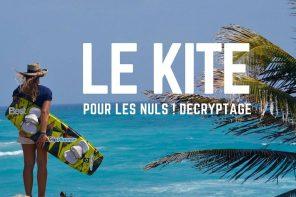 Le kite pour les nuls : décryptage de la discipline !