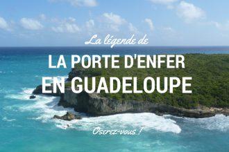 Découvrez la légende de la porte d enfer en Guadeloupe