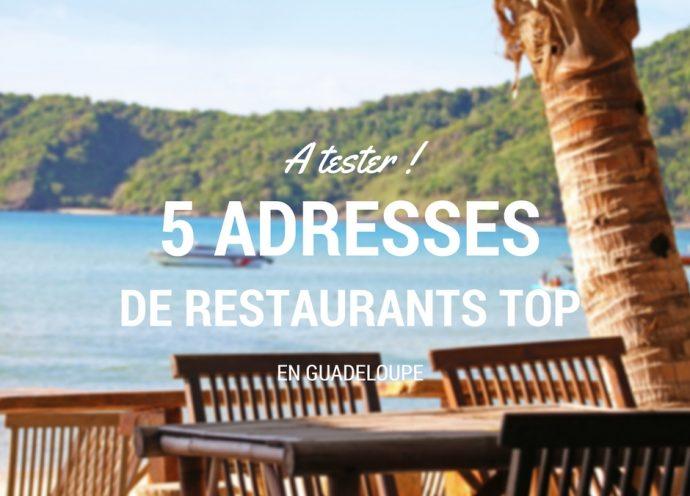 Il faut que vous testiez ces 5 adresses de restaurant en Guadeloupe