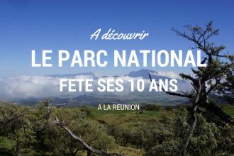 C'est l'anniversaire du parc national de la Réunion
