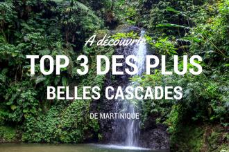 Découvrir la Martinique côté nature avec ce top 3 des cascades