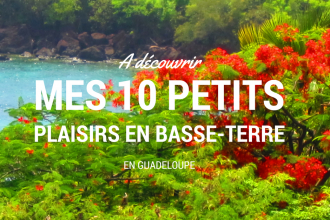 Mes plsu belles recommendations sur la Basse-Terre