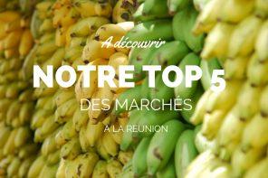 Marché à la Réunion : notre top 5 des meilleurs marchés