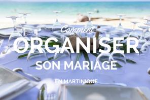 Organiser son mariage en Martinique