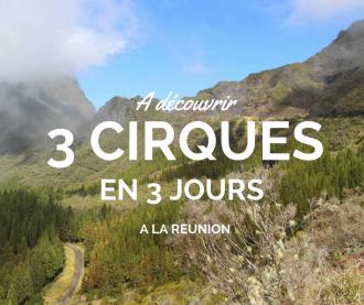 Découvrir les cirques de l'île de la Réunion