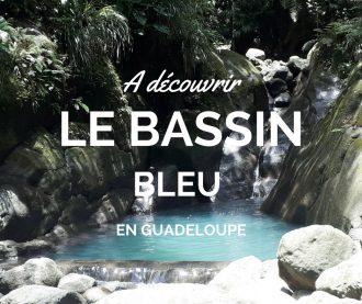 Découvert du bassin bleu en Guadeloupe