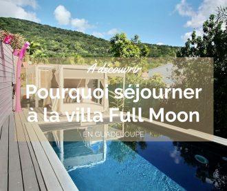 Pourquoi séjourner à la villa Full Moon