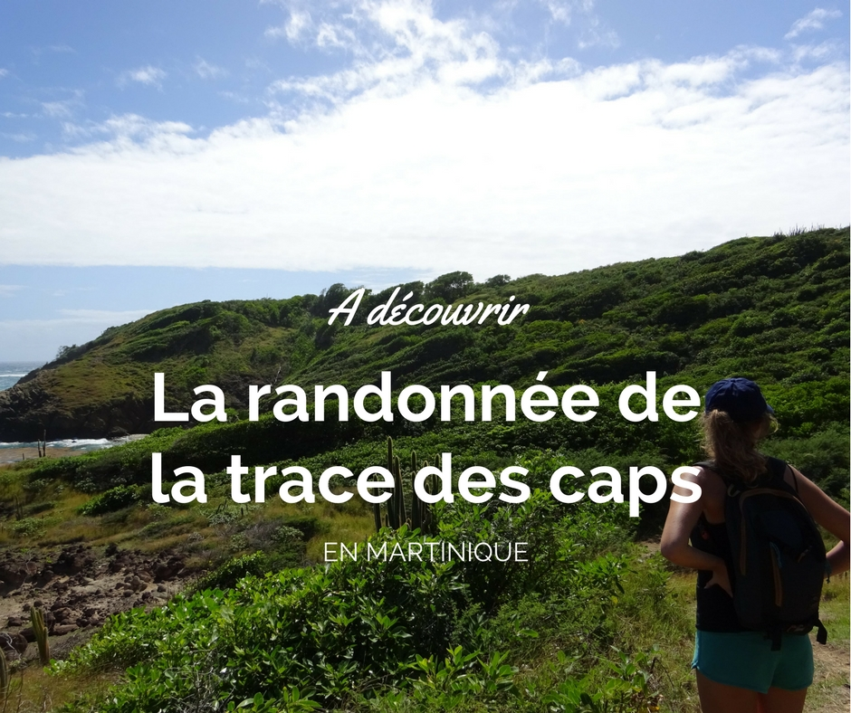 faire la tarce des caps martinique