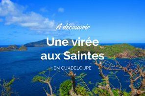 Un séjour aux Saintes durant votre voyage en Guadeloupe