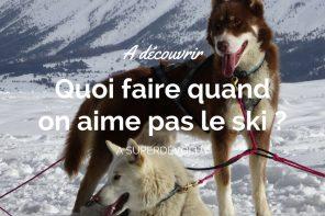 7 activités à faire à Superdévoluy quand on n'a pas envie de skier