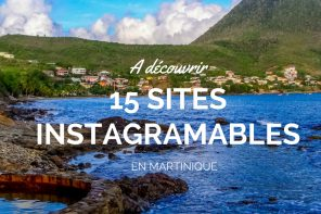 15 sites instagramables en Martinique