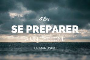Cyclone en Martinique : s'informer et se préparer