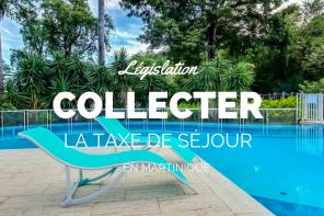 Taxe de séjour Martinique : tout savoir en tant que propriétaire de meublé