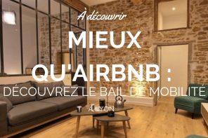 Propriétaires: mieux qu'Airbnb, découvrez le bail de mobilité!
