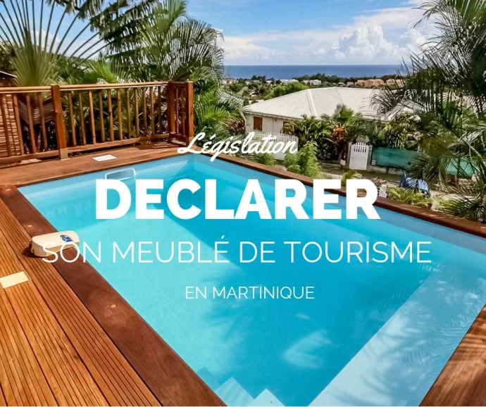 Déclarer meublé de tourisme Martinique