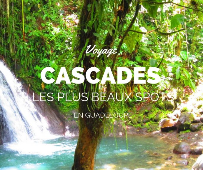 os conseils pour découvrir les plsu beaux bassins et cascades de Guadeloupe