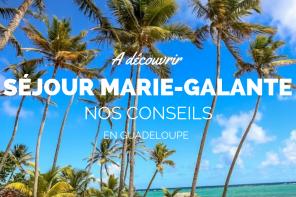 Sejour Marie-Galante en Guadeloupe