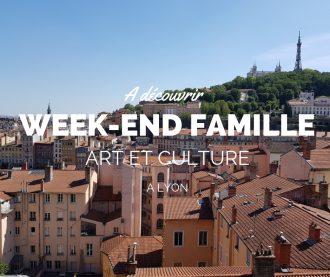 weekend famille lyon