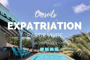 Partir vivre en Martinique : nos conseils