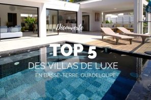 Villa de luxe basse terre Guadeloupe : notre top 5